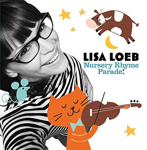 Lisa Loeb's Nursery Rhyme Parade! Will Have You Singing Classic Songs To Your Kids