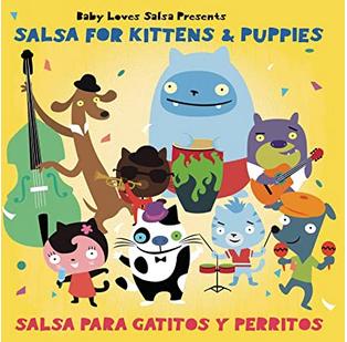 Baby Loves Salsa Presents: Salsa Para Gatitos Y Perritos