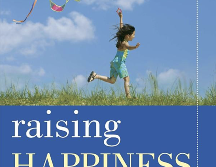 Raising Happiness: 10 Simple Steps for More Joyful Kids and Happier Parents Book Review