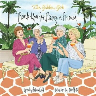 Thank You For Being A Friend Book Will Give You All The Golden Girls Feels