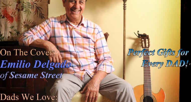 Celebrity Parents Magazine: Emilio Delgado Issue