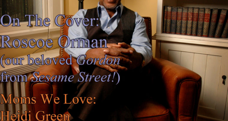 Celebrity Parents Magazine: Roscoe Orman Issue