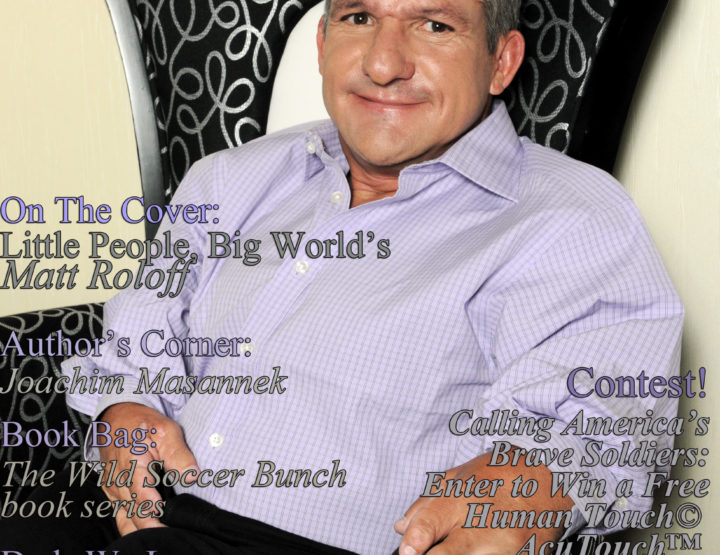 Celebrity Parents Magazine: Matt Roloff Issue