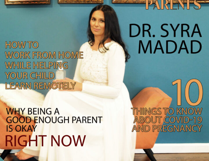 Celebrity Parents Magazine: Dr. Syra Madad Issue