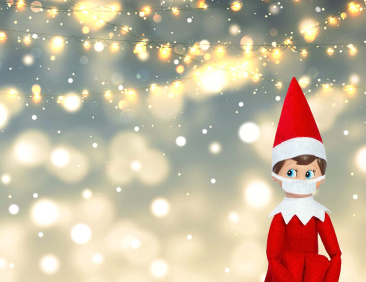 Does Your Elf On The Shelf Need To Quarantine? Maybe They Should Mask Up